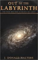 bokomslag: Ut ur labyrinten: För de som vill tro men inte kan av J. Donald Walters.