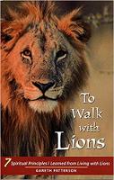 Andar com os Leões: 7 princípios espirituais que aprendi com a convivência com os Leões, de Gareth Patterson.