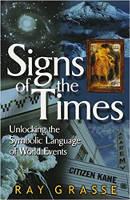책 표지 : Signs of the Times : Unlocking the Symbolic Language of World Events by Ray Grasse