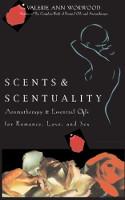bìa sách: Mùi hương và mùi hương: Tinh dầu và hương liệu cho tình yêu, sự lãng mạn và tình dục của Valerie Ann Worwood.