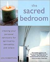 couverture du livre: The Sacred Bedroom: Creating Your Personal Sanctuary par Jon Robertson