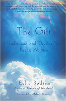 book cover: The Gift: Understand and Develop Your Psychic Abilities by Echo Bodine.
