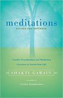 kirjan kansi: Meditaatiot: Luova visualisointi ja meditaatioharjoitukset elämäsi rikastamiseksi (tarkistettu ja laajennettu), kirjoittanut Shakti Gawain.