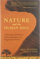 boekomslag: Nature & the Human Soul: Cultivating Wholeness and Community in a Fragmented World deur Bill Plotkin.