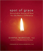 boekomslag: Spot of Grace: Remarkable Stories of How You DO Make a Difference door Dawna Markova.