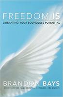 bìa sách: Freedom Is: Giải phóng tiềm năng vô biên của bạn bởi Brandon Bays.