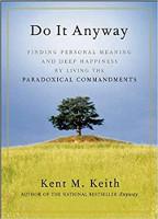 bokomslag: Gör det ändå: Hitta personlig mening och djup lycka genom att leva de paradoxala buden av Kent M. Keith.
