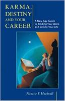 本の表紙:カルマ、運命、そしてあなたのキャリア:ナネットV.ハックネルによるあなたの仕事を見つけてあなたの人生を愛するためのニューエイジガイド。