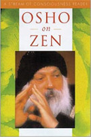 book cover: Osho on Zen: A Stream of Consciousness Reader by Osho.