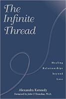 bokomslag: Den uendelige tråden: Healing Relationships beyond Loss av Alexandra Kennedy