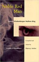 sampul buku: Noble Red Man: Lakota Wisdomkeeper Mathew King disusun dan diedit oleh Harvey Arden.