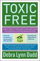 Toxic Free: How to Protect Your Health & Home from the Chemicals That Are Making You Sick by Debra Lynn Dadd.