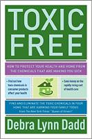 Không độc hại: Cách bảo vệ sức khỏe và ngôi nhà của bạn khỏi các hóa chất đang khiến bạn bị ốm của Debra Lynn Dadd.