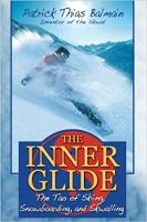書籍封面:InnerGlide:Patrick Thias Balmain撰寫的《滑雪,單板滑雪和滑板牆之道》。
