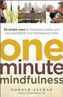 Kesadaran Satu Minit: 50 Cara Mudah untuk Menemukan Kedamaian, Kejelasan, dan Kemungkinan Baru dalam Dunia yang Tertekan oleh Donald Altman.
