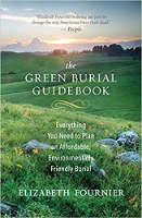 couverture du livre: The Green Burial Guidebook: Tout ce dont vous avez besoin pour planifier un enterrement abordable et respectueux de l'environnement par Elizabeth Fournier