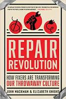 обложка книги: «Ремонтная революция: как ремонтники меняют нашу культуру выбрасывания» Джона Вакмана и Элизабет Найт