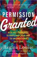 本の表紙:許可が与えられました:レジーナ・ルイーズによる無条件の自己愛への道をブートストラップするためのキックアス戦略