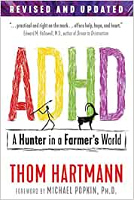 多动症:汤姆·哈特曼的《农民世界中的猎人》。