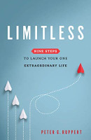 book cover: Limitless: Nine Steps to Launch Your One Extraordinary Life by Peter G. Ruppert