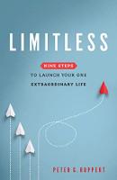 ブックカバー:無制限:ピーターG.ルパートによるあなたのXNUMXつの特別な人生を始めるためのXNUMXつのステップ