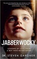 обложка книги доктора Стивена Гарднера «Джаббервоки: уроки любви от мальчика, который никогда не говорил»