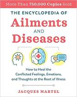病気と病気の百科事典:ジャック・マーテルによる病気の根源での対立する感情、感情、思考を癒す方法