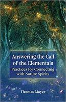sampul buku Menjawab Panggilan Elementals: Praktik untuk Terhubung dengan Roh Alam oleh Thomas Mayer
