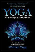 kulit buku Yoga Keberanian dan Kasih sayang: Bernafas dan Meditasi Berpandu oleh William Yang