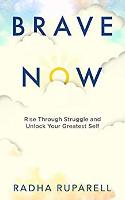 bokomslag: Brave Now: Rise Through Struggle and Unlock Your Greatest Self av Radha Ruparell