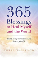 book cover: 365 Blessings to Heal Myself and the World: Really Living One's Spirituality in Everyday Life by Pierre Pradervand.