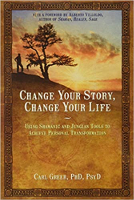 bokomslag: Change Your Story, Change Your Life: Using Shamanic and Jungian Tools to Achieve Personal Transformation av Carl Greer.