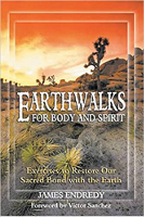 sampul buku: Earthwalks For Body and Spirit: Exercises to Restore Our Sacred Bond with the Earth oleh James Endredy.