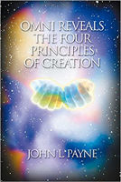 book cover: Omni Reveals The Four Principles of Creation by John L. Payne (Shavasti)