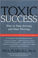 Paul Pearsall, Ph.D. tarafından Toksik Başarı: Çabalamayı Durdurma ve Gelişmeye Başlama kitabının kapağı.