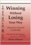 kirjan kansi: Voitto menettämättä tietä: hahmokeskeinen johtajuus, kirjoittanut Rebecca Barnett.