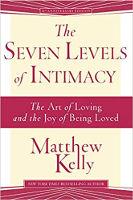 portada del libro: Los siete niveles de intimidad: el arte de amar y la alegría de ser amado por Matthew Kelly.