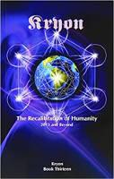 обложка книги: «Перекалибровка человечества: 2013 г. и далее» Ли Кэрролл, доктор философии.