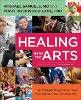 Curación con las artes: un programa 12 semanas para curarse a sí mismo y su comunidad de Michael Samuels MD y María Rockwood carril Ph.D.