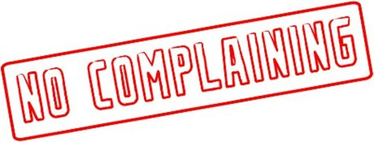 Complaining: Why Do We Complain and What is an Alternative?