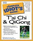 The Complete Idiot 's Guide to T'ai Chi & Qigong von Bill Douglas.