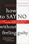 Comment dire non sans se sentir coupable par Patti Brietman et Connie Hatch.