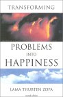 Transforming Problems Into Happiness by Lama Zopa Rinpoche.