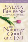 This article was excerpted from the book: The Nature of Good and Evil by Sylvia Browne.