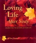 Loving Life after Sixty by Tom Paugh.