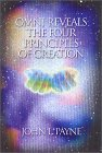 This article was excerpted from the book:  Omni Reveals The Four Principles of Creation by John L. Payne.