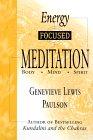 Energia keskittynyt meditaatio: Body Mind Spirit Genevieve Lewis Paulson.