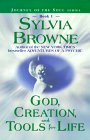 God, Dreation and Tools of Life di Sylvia Browne