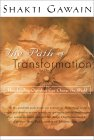 The Path Of Transformation by Shakti Gawain.